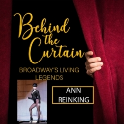 Behind the Curtain: Broadway's Living Legends - #252 ANN REINKING