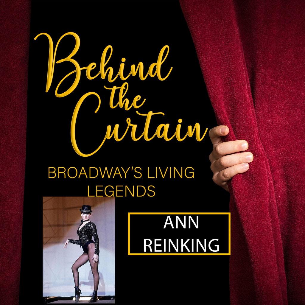 Behind the Curtain: Broadway's Living Legends - #252 ANN REINKING