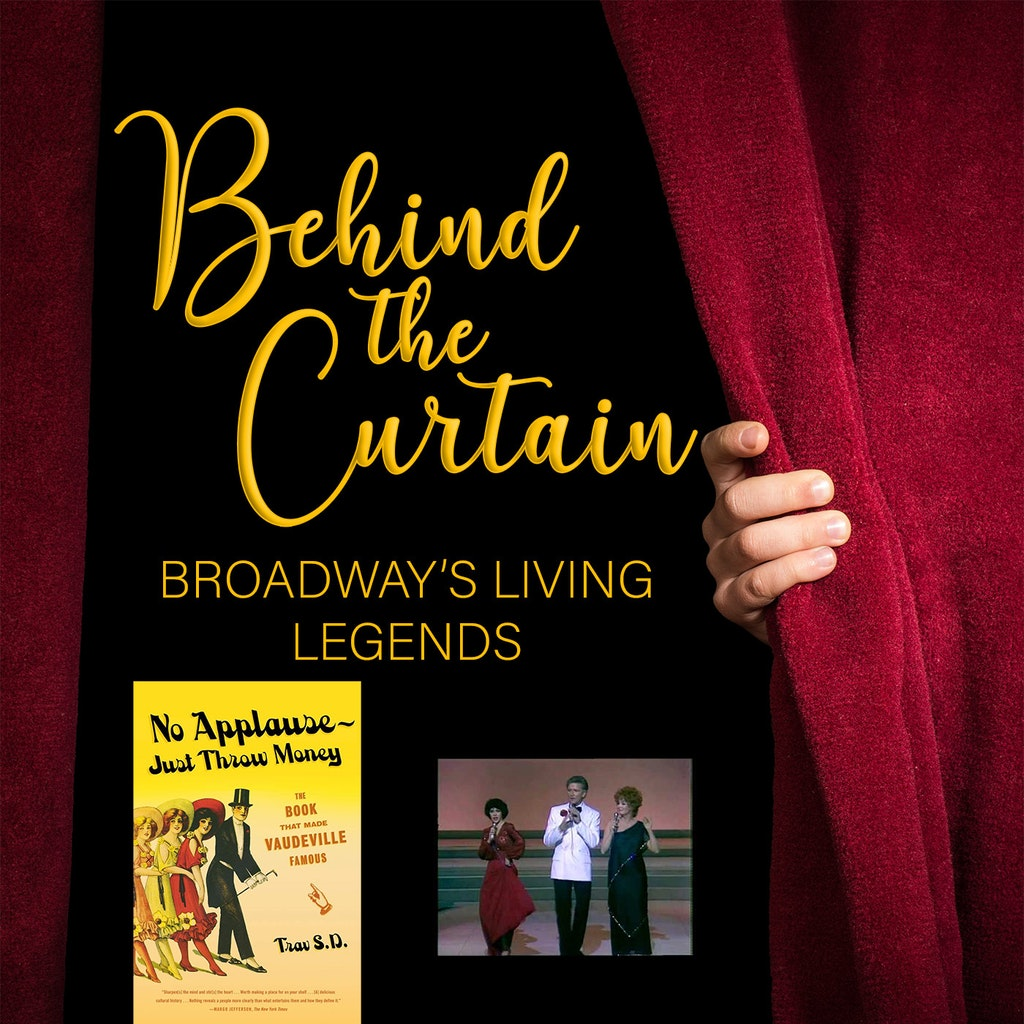 Behind the Curtain: Broadway's Living Legends - Our Favorite Things #252: No Applause Just Throw Money & Song by Song