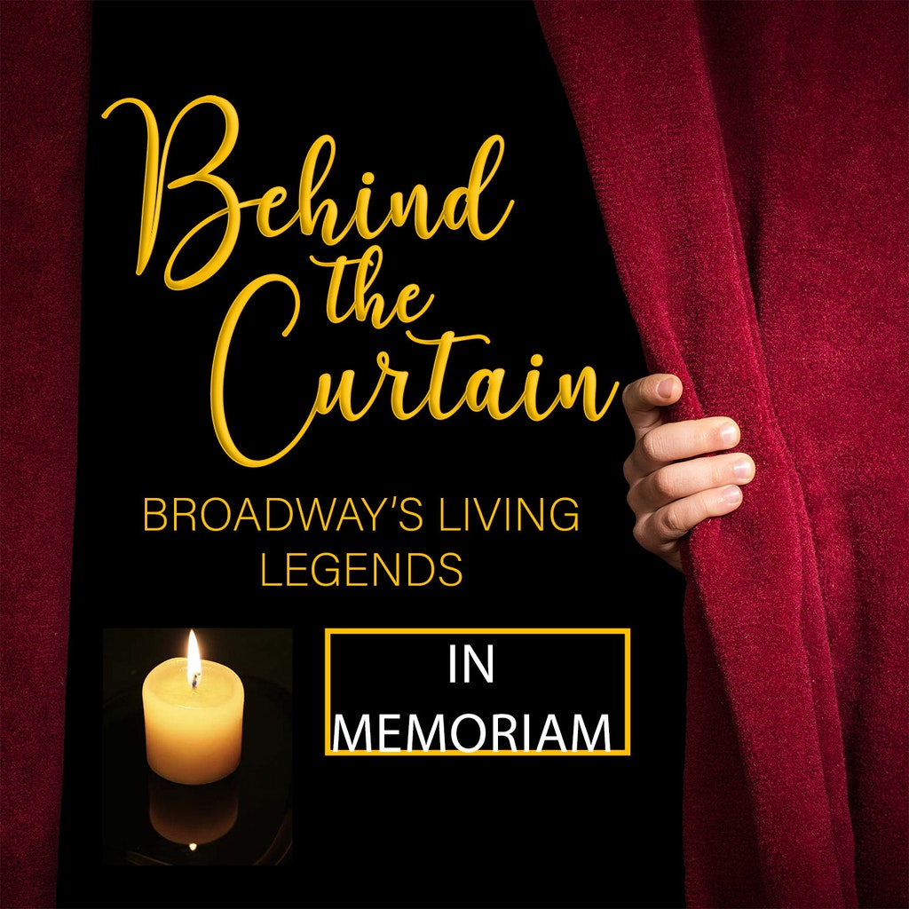 Behind the Curtain: Broadway's Living Legends - #249 THE 2020 IN MEMORIAM with Lee Roy Reams