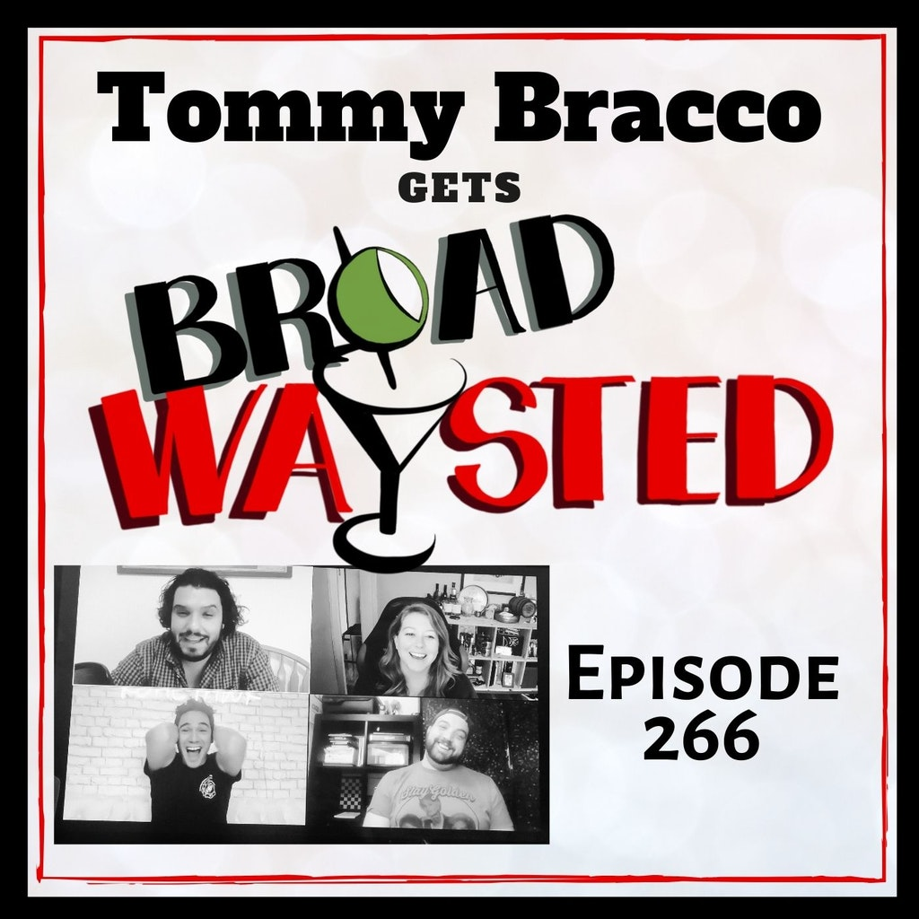 Broadwaysted - Episode 266: Tommy Bracco gets Broadwaysted!