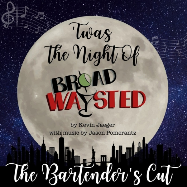 Broadwaysted - Radio Play: 'Twas The Night Of Broadwaysted - The Bartender's Cut