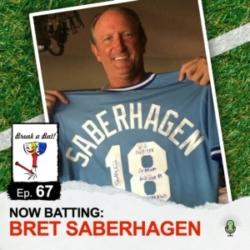 Break A Bat! - #67 - Now Batting: Bret Saberhagen