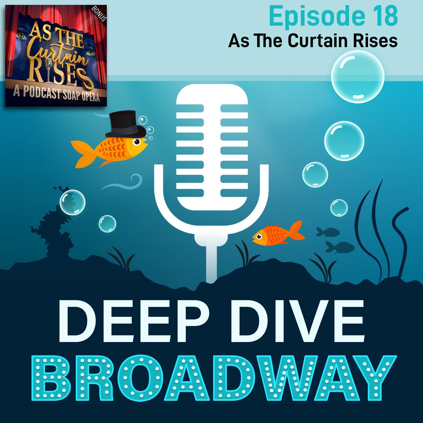 Deep Dive Broadway - #18 - As The Curtain Rises: Alex Brightman, Andrew Barth Feldman, Lesli Margherita, Sarah Stiles, Michael Urie, Lillias White, James Monroe Iglehart, Ramin Karimloo and surprise guests