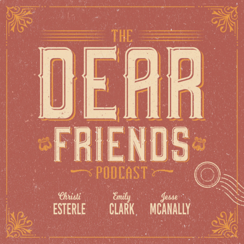 The Dear Friends Podcast