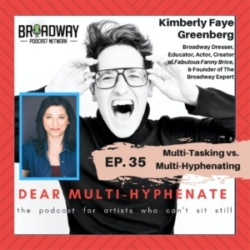 #35 - Kimberly Faye Greenberg: Multi-tasking vs. Multi-Hyphenating