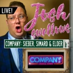 Josh Swallows Broadway - Ep29 - LIVE: COMPANY - Christopher Sieber, Jen Simard and Claybourne Elder