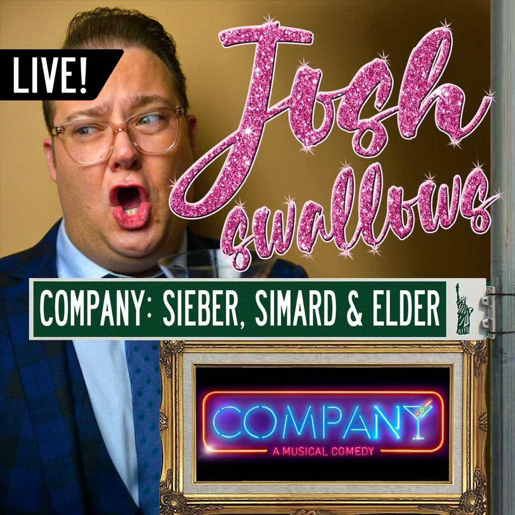 Josh Swallows Broadway - Ep29 - LIVE: COMPANY - Christopher Sieber, Jen Simard and Claybourne Elder