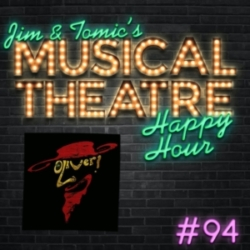 Jim and Tomic's Musical Theatre Happy Hour - Happy Hour #94 - Oom-Pah-Pod - 'Oliver!'