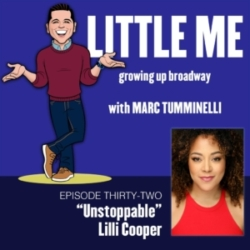 LITTLE ME: Growing Up Broadway - Ep32 - Lilli Cooper - Unstoppable