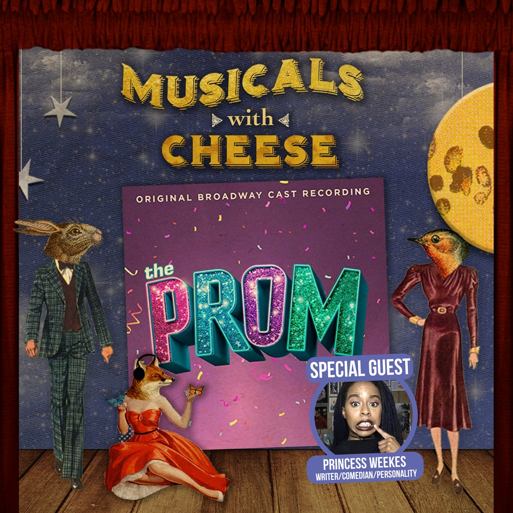 Musicals with Cheese - #122 - The Prom (feat. Princess Weekes)