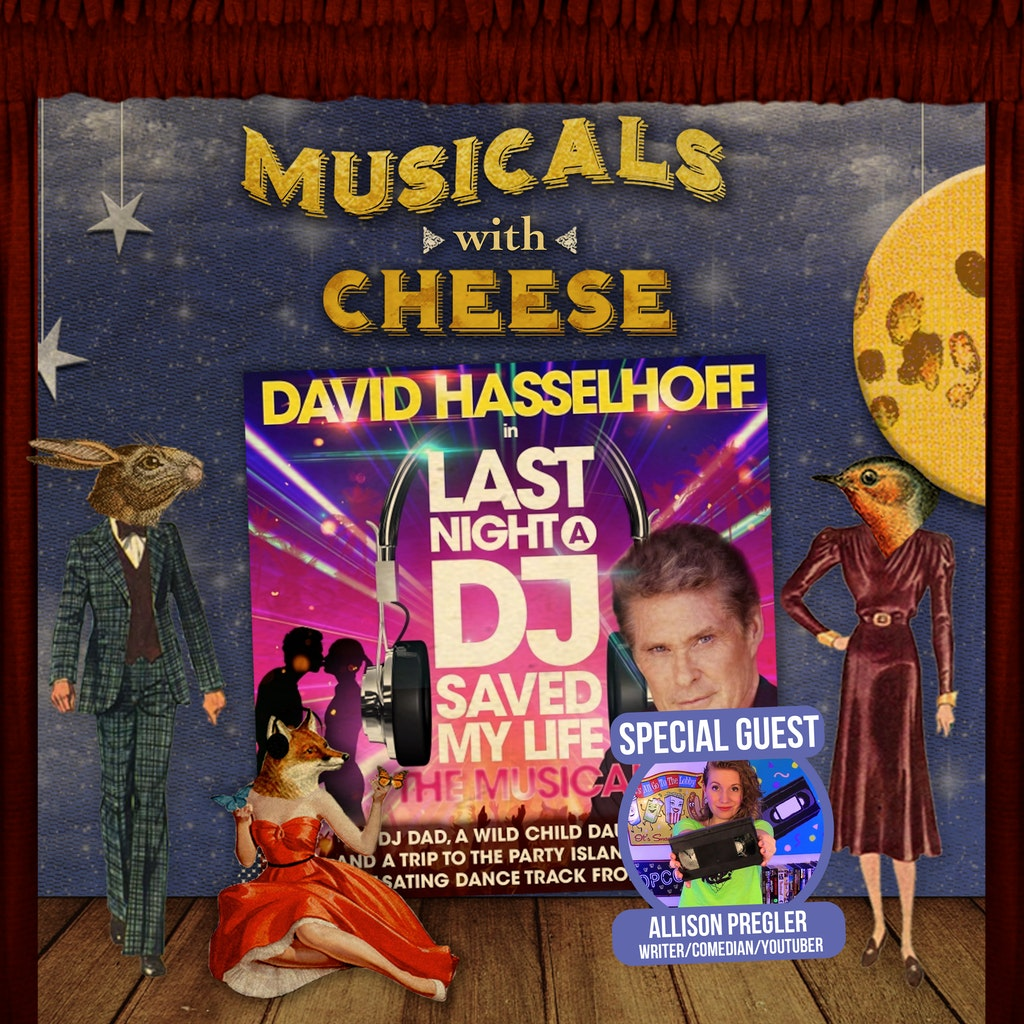 Musicals with Cheese - #123 Last Night a DJ Saved My Life (feat. Allison Pregler)