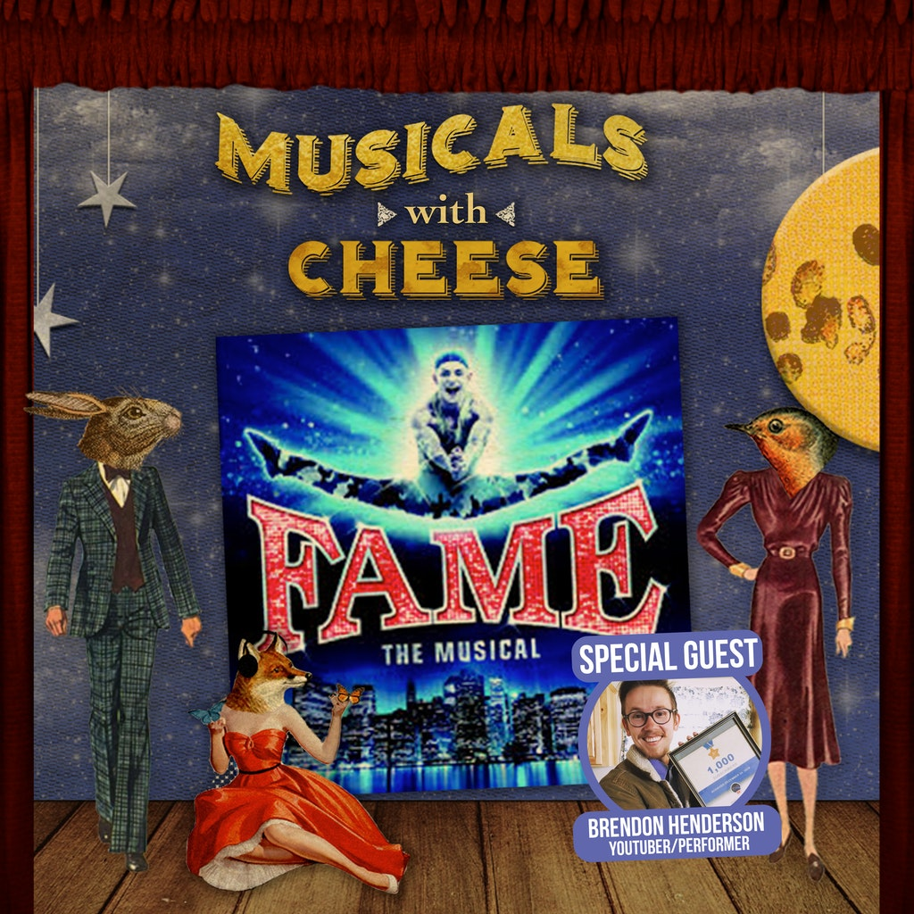 Musicals with Cheese - #124 Fame: The Musical (feat. Brendon Henderson)