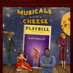 Musicals with Cheese - BONUS - Ratatouille the TikTok Musical (Revisited)