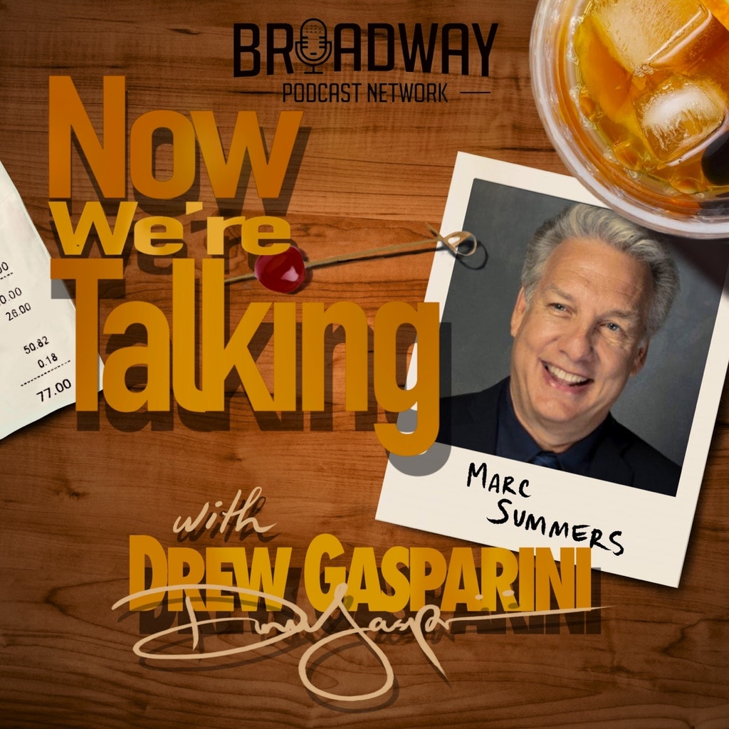 "Now We're Talking - Ep 5 - Marc Summers: ""Old Jews Yelling About Show Business"""