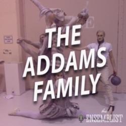 The Ensemblist - #454 - The Addams Family (feat. Dontee Kiehn)