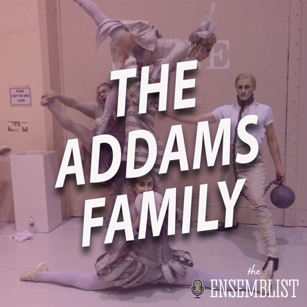 The Ensemblist - #454 - The Addams Family (feat. Dontee Kiehn)