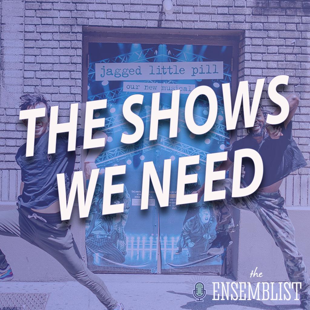 The Ensemblist - #456 - The Shows We Need (Jagged Little Pill - feat. Marc Kimelman, Kei Tsuruharatani)