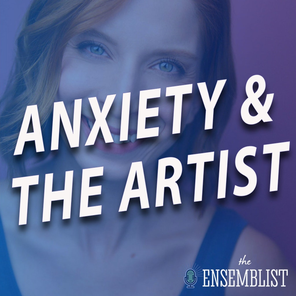 The Ensemblist - #457 - Anxiety and the Artist (feat. Allison Sheff)