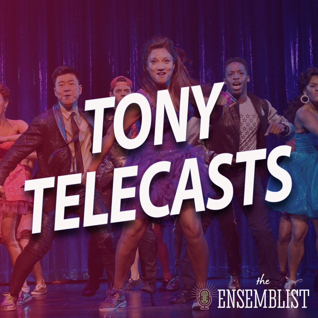 The Ensemblist - #458 - Tony Telecasts (2019 - Ain't Too Proud, Beetlejuice, Hadestown, The Prom, Tootsie - Part 1)