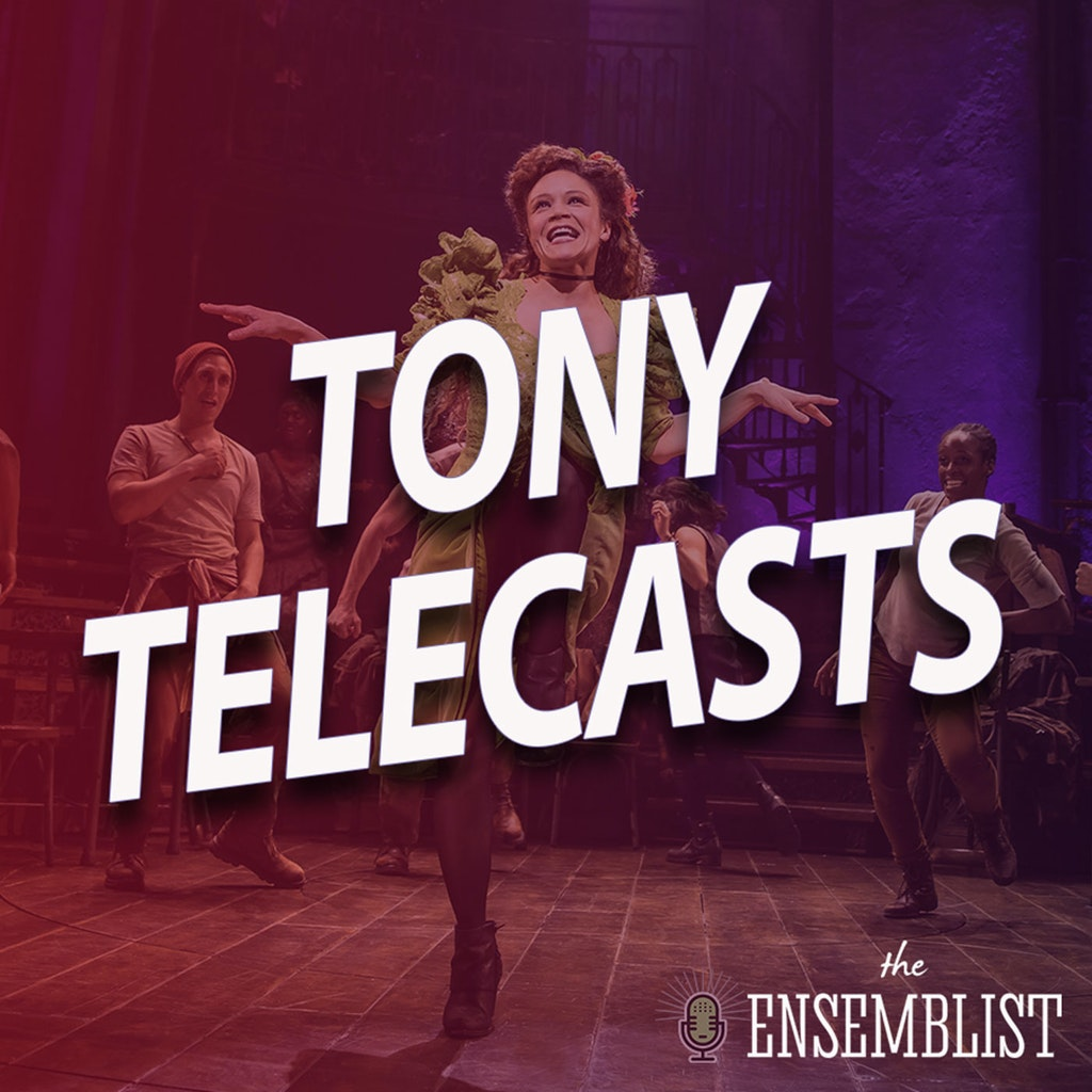 The Ensemblist - #461 - Tony Telecasts (2019 - Ain't Too Proud, Beetlejuice, Hadestown, The Prom, Tootsie - Part 2)