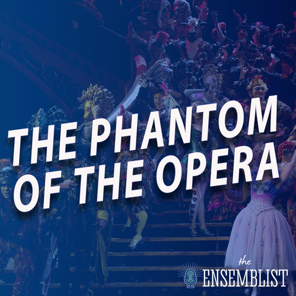 The Ensemblist - #462 - The Phantom of the Opera (feat. Polly Baird, Satomi Hofmann, Janet Saia, Jacob Keith Watson)