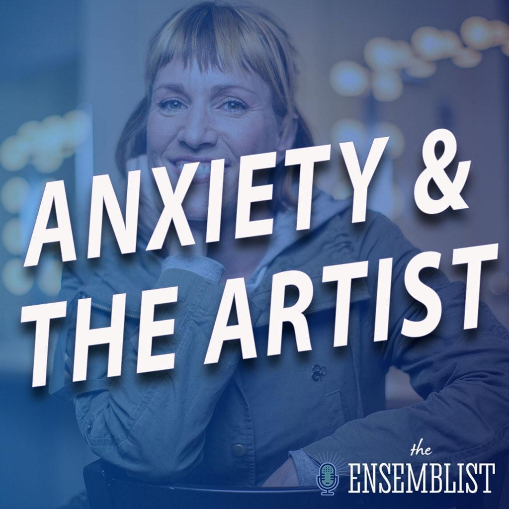 The Ensemblist - #463 - Anxiety and the Artist (feat. Lisa Gajda)