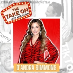 The Take On - Ep24 - The Real Housewives of Dallas' D'Andra Simmons