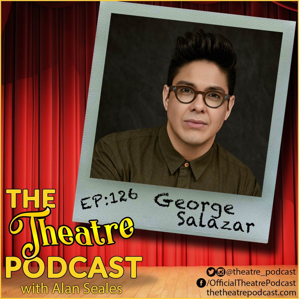 The Theatre Podcast with Alan Seales - Ep126 - George Salazar: Be More Chill, Percy Jackson, Works & Process at the Guggenheim