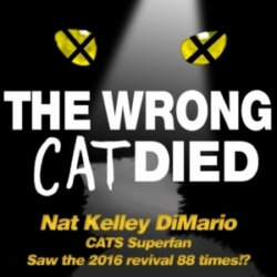 The Wrong Cat Died - Ep33 - Nat Kelley DiMario, CATS Superfan