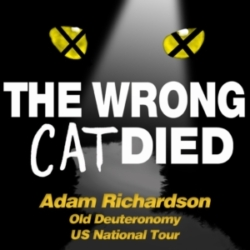 The Wrong Cat Died - Ep34 - Adam Richardson, Old Deuteronomy on National Tour