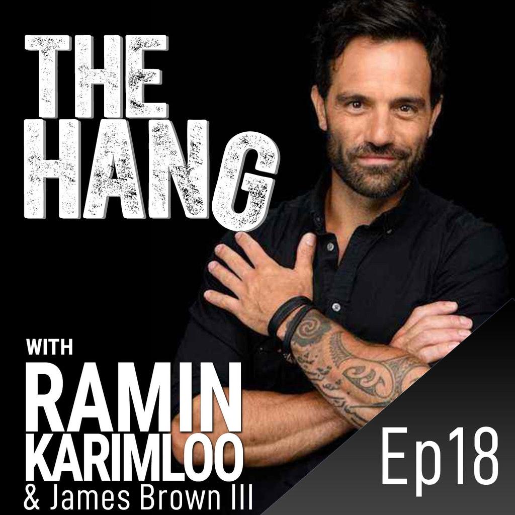 The Hang with Ramin Karimloo - #18 - Hanging with James Brown III