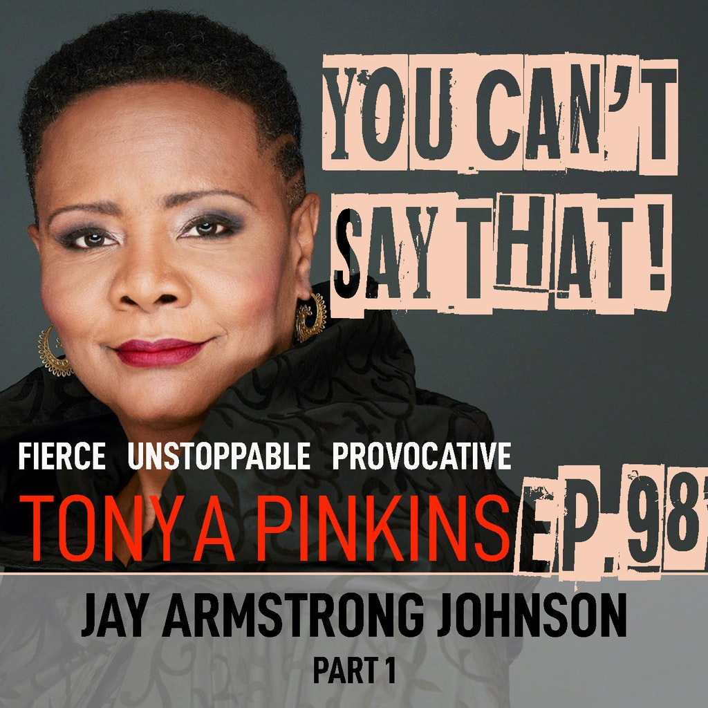 You Can't Say That! - Ep98 - Jay Armstrong Johnson (Part 1)