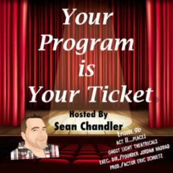 Your Program Is Your Ticket - Ep086-Act II Places-Ghost Light Theatricals