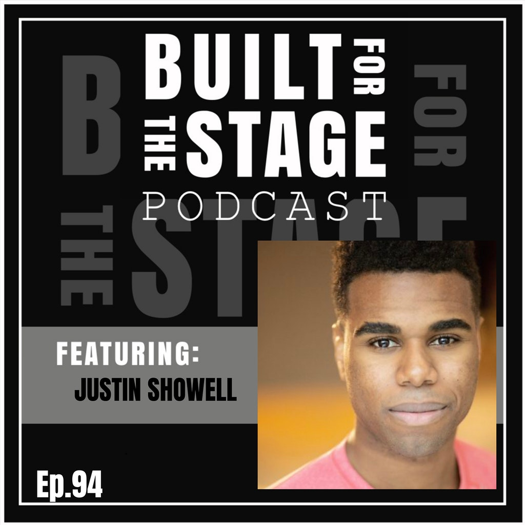 Built For The Stage Podcast - #94 - Justin Showell - HAMILTON