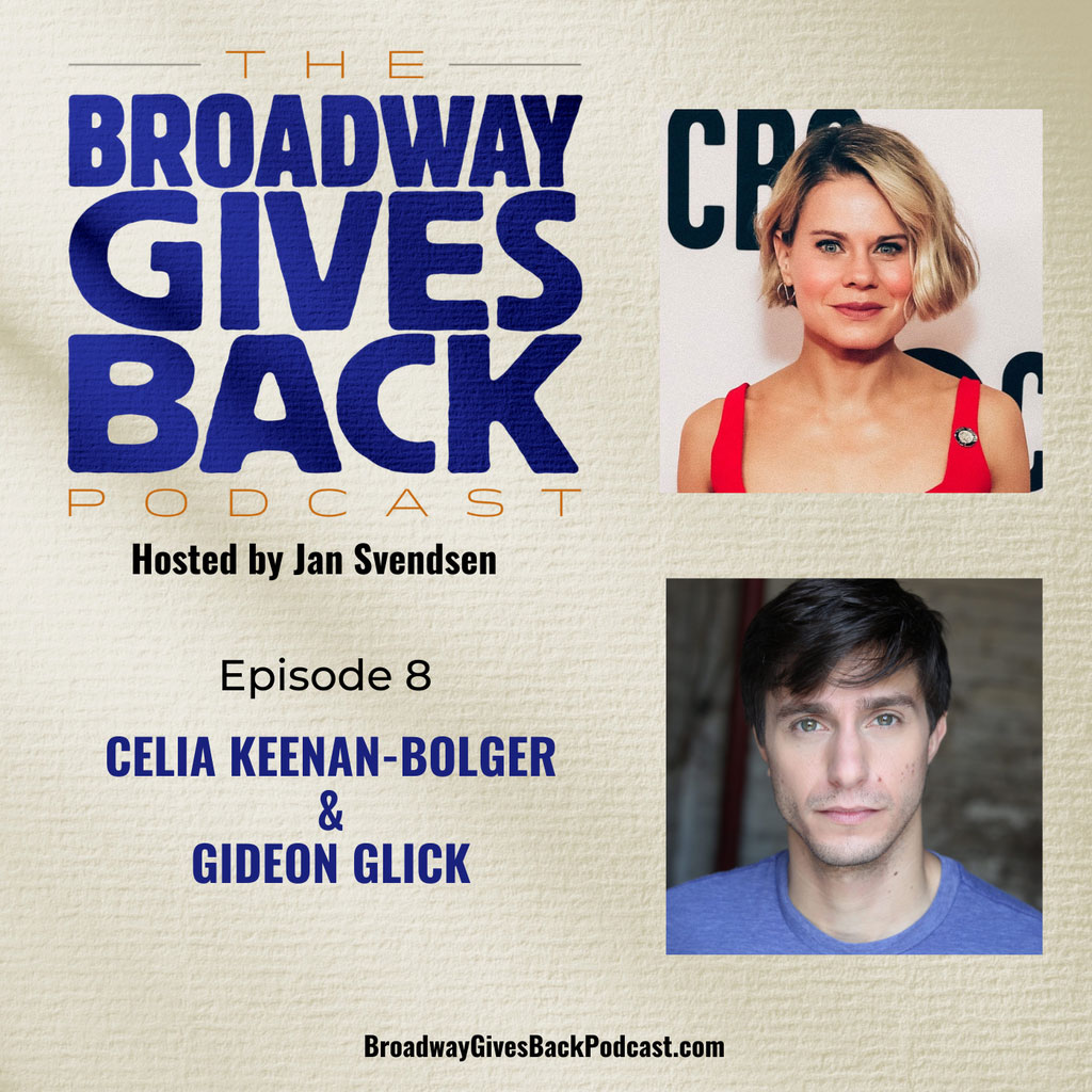 Broadway Gives Back - Ep8: Celia Keenan-Bolger & Gideon Glick