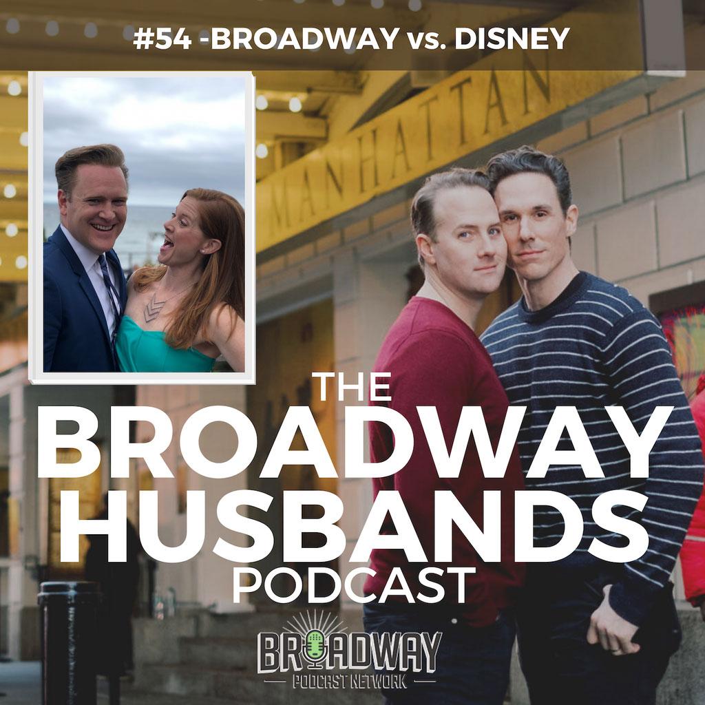 The Broadway Husbands Podcast - #54 - Broadway vs. Disney