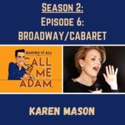 Baring It All with Call Me Adam - Season 2: Episode 6: Karen Mason: Cabaret Icon, Broadway Actress, Mamma Mia!, Love Never