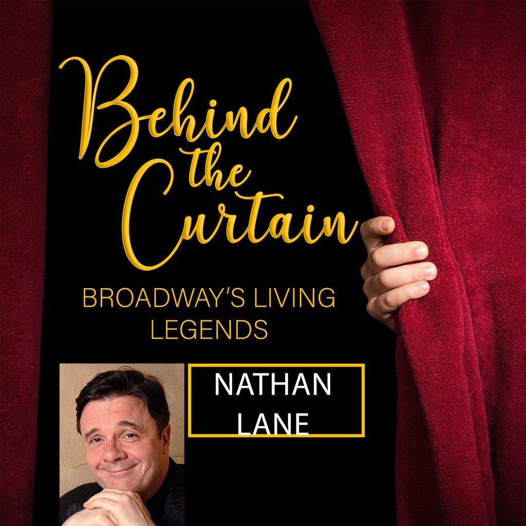 Behind the Curtain: Broadway's Living Legends - #253 NATHAN LANE, Actor