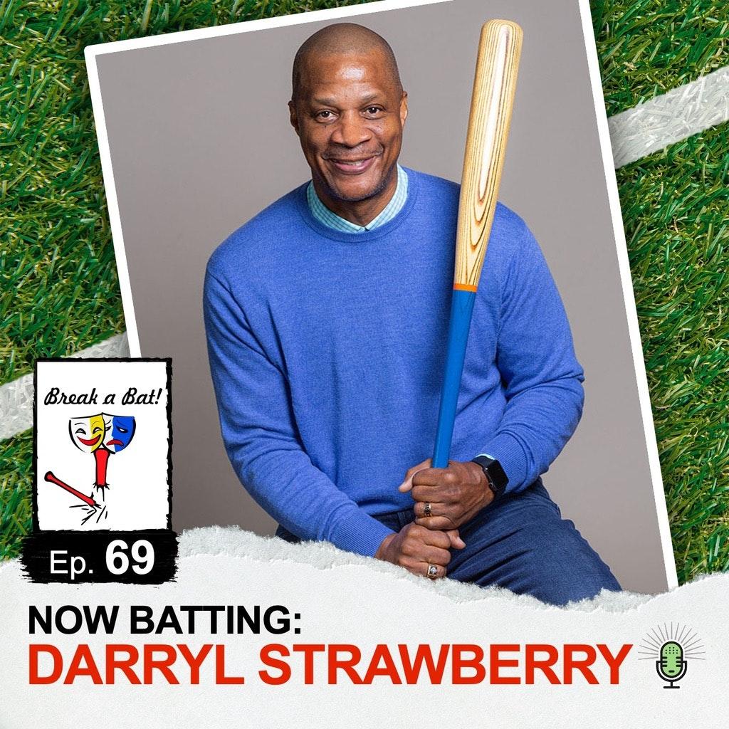 Break A Bat! - #69 - Now Batting: Darryl Strawberry