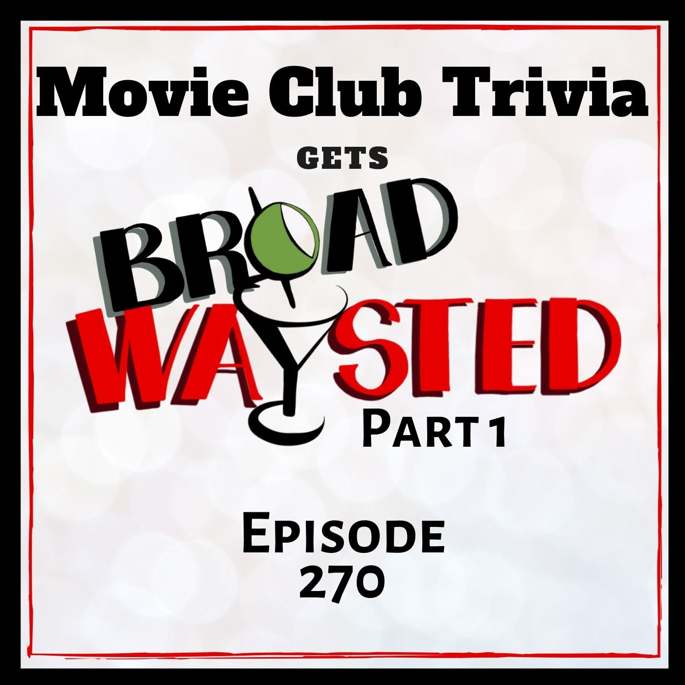 Episode 270: Movie Club Trivia gets Broadwaysted, Part 1!