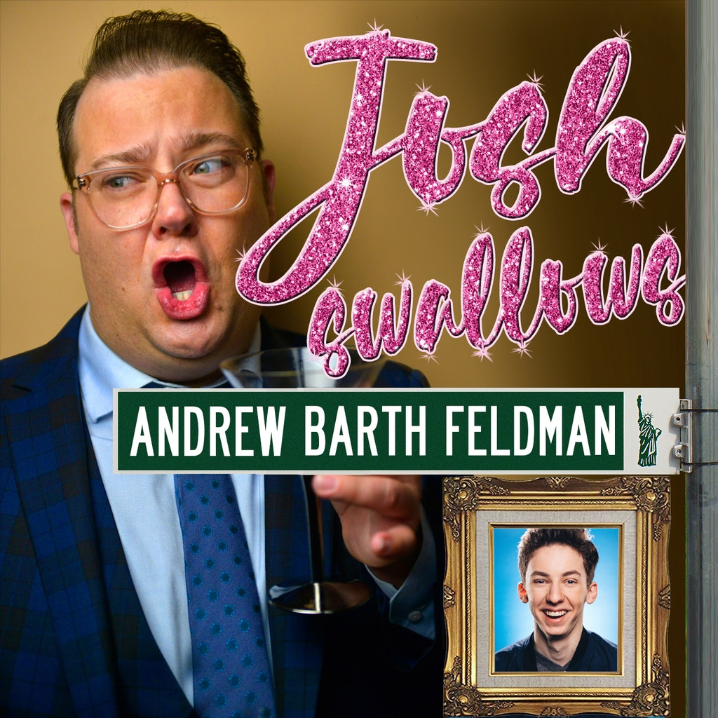 Josh Swallows Broadway - Ep32 - Andrew Barth Feldman: He's Actually Rob McClure Jr.