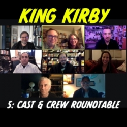 King Kirby Cast and Crew Roundtable