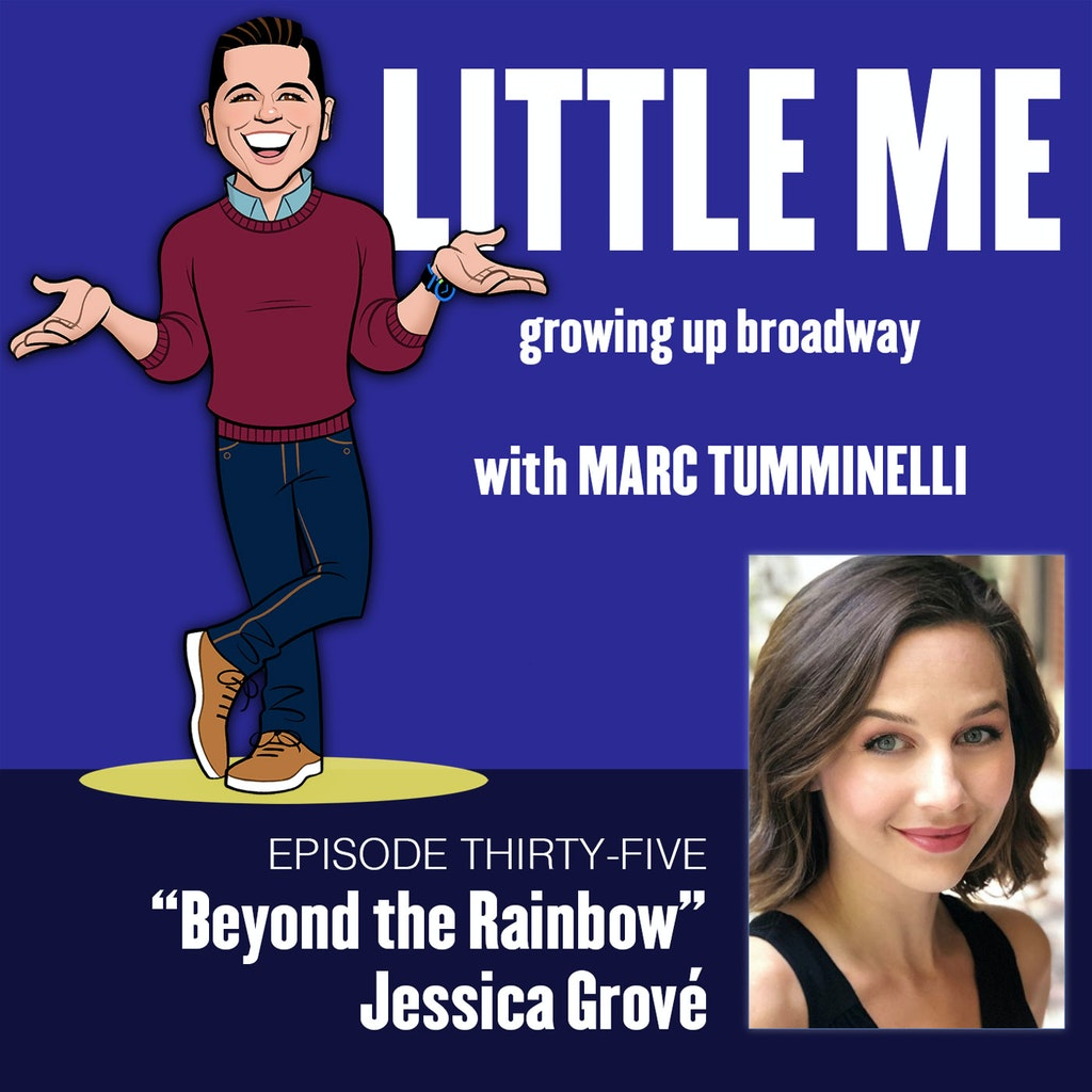 LITTLE ME: Growing Up Broadway - EP35 - Jessica Grove´- Beyond The Rainbow