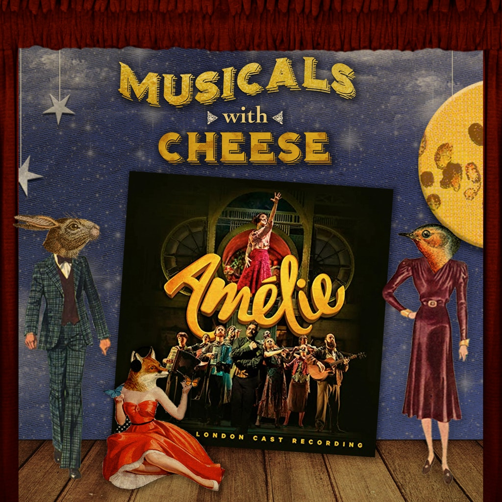 Musicals with Cheese - #128 Amelie