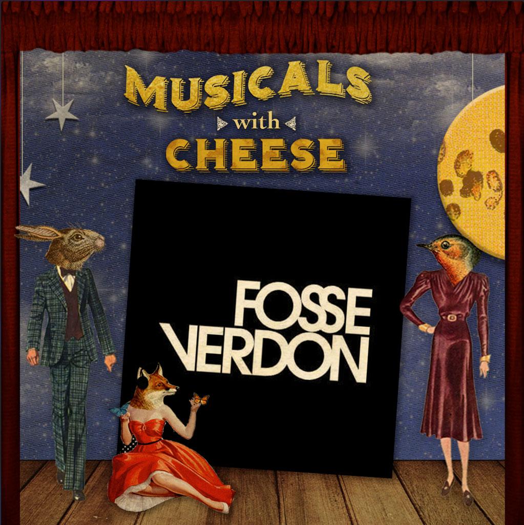 Musicals with Cheese - BONUS - Fosse/Verdon Patreon Coverage #1