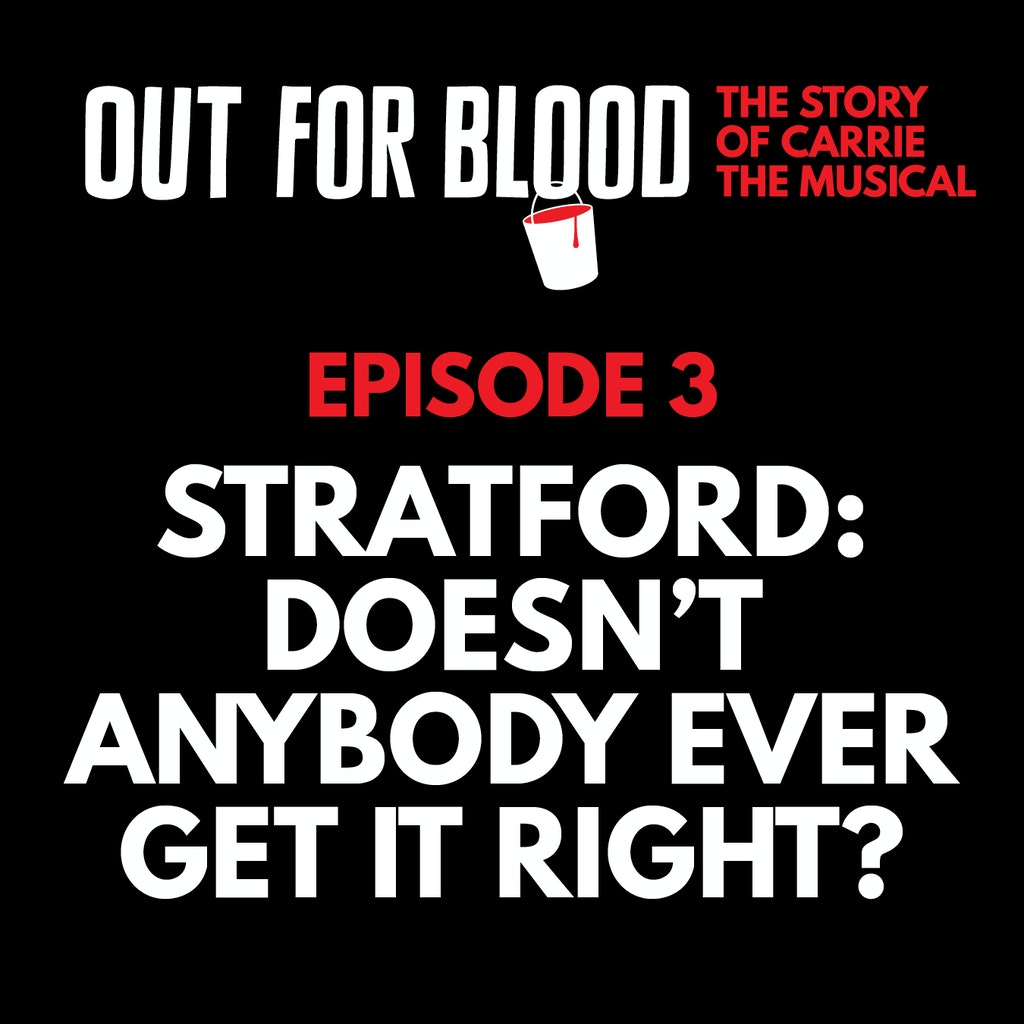Out for Blood - Chapter 3: Stratford: Doesn't anybody ever get it right?