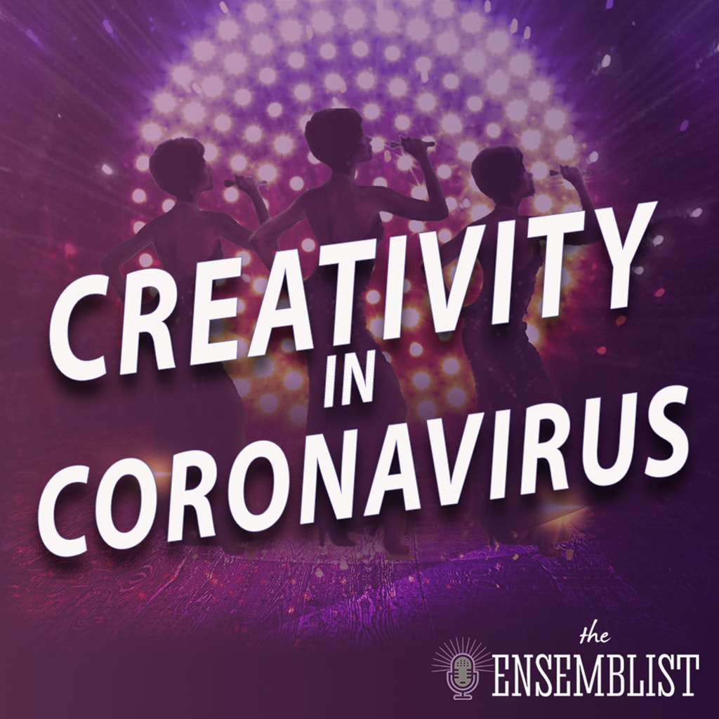 The Ensemblist - #466 - Creativity in Coronavirus (Dreamgirls on Clubhouse - feat. Leroy Church)