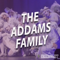 The Ensemblist - #473 - The Addams Family (Rock Ridge High School - feat. Anthony Cimino-Johnson, Rebekah Hess)