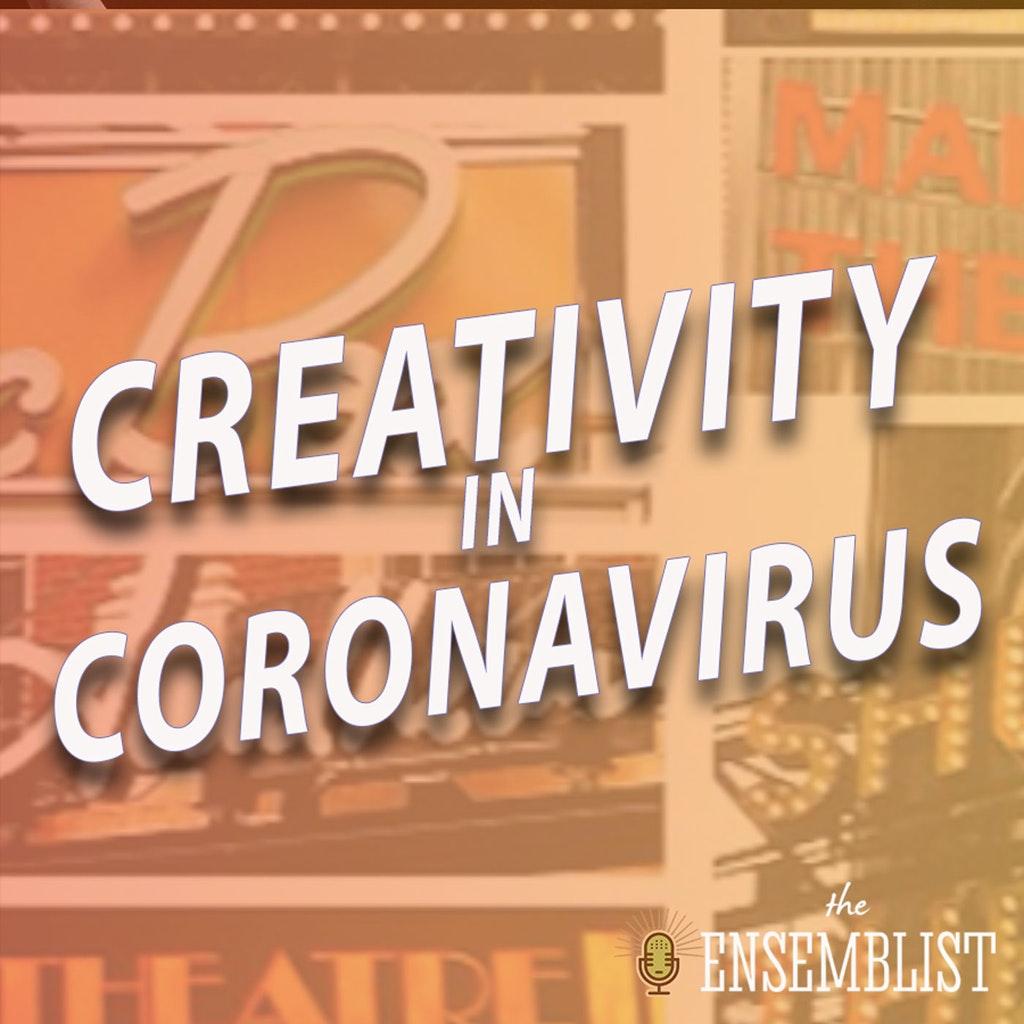 The Ensemblist - #474 - Creativity in Coronavirus (When The Lights Are Bright Again - feat. Andrew Nolan, Stephanie Bissonnette